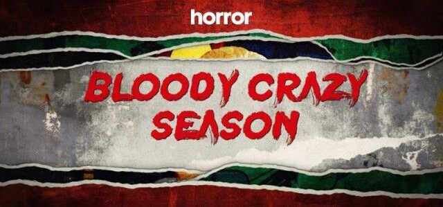 BLOODY CRAZY SEASON - Horror Channel January 2019