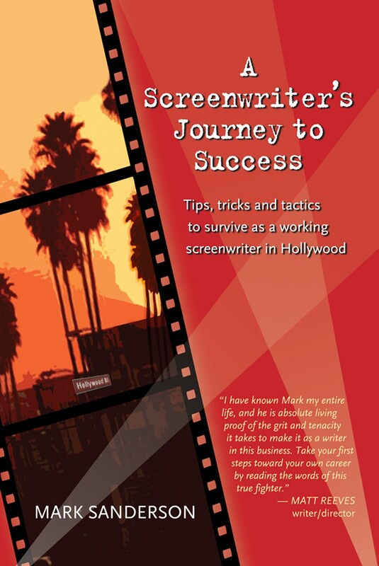 A SCREENWRITER'S JOURNEY TO SUCCESS - Mark Sanderson