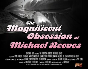 THE MAGNIFICENT OBSESSION OF MICHAEL REEVES - Arrow Video Frightfest Film Review.