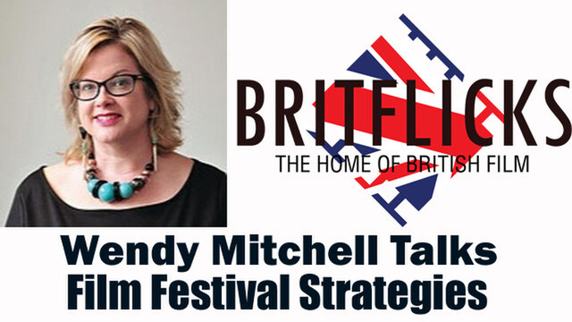 BritFlicks Podcast - Wendy Mitchell Talks Film Festival Strategies For UK Filmmakers