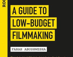 Farah Abushwesha Talks About Her New Book ROCLIFFE NOTES: A GUIDE TO LOW-BUDGET FILMMAKING