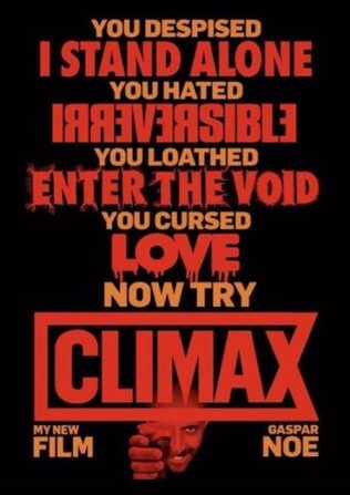 CLIMAX  Written and directed by Gaspar Noe