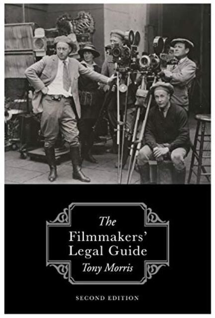 THE FILMMAKERS' LEGAL GUIDE - Indie Filmmakers help book