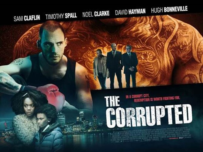 The Corrupted - Sam Claflin, Timoh Spall, Noel Clarke, David Hayman, Hugh Bonnevill
