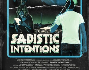 Writer/Director Eric Pennycoff Talks SADISTIC INTENTIONS Ahead Of Arrow Video Frightfest UK Premiere.