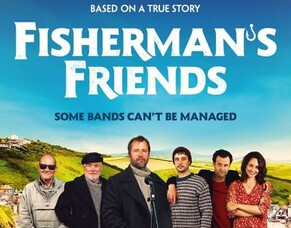 FISHERMAN'S FRIENDS: A Comedy Drama That May Become The Ultimate British Feel-Good Movie.