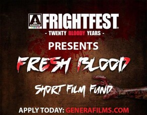 FrightFest Launch FRESH BLOOD To Finance Short Genre Films & Discover New Filmmaking Talent.